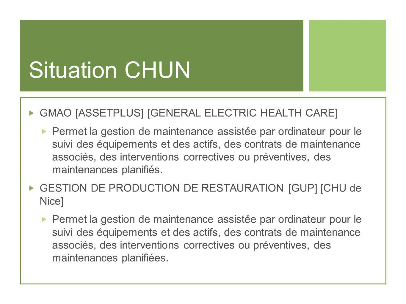 Situation CHUN GMAO [ASSETPLUS] [GENERAL ELECTRIC HEALTH CARE]